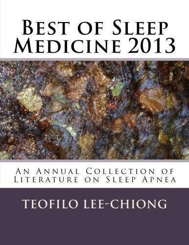 Best of Sleep Medicine 2013: An Annual Collection of Literature on Sleep Apnea