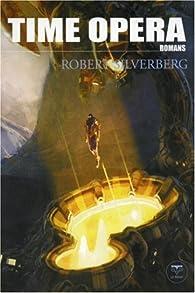 Time Opéra par Robert Silverberg