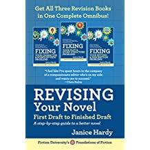 Revising Your Novel: First Draft to Finished Draft Omnibus: A step-by-step guide to a better novel