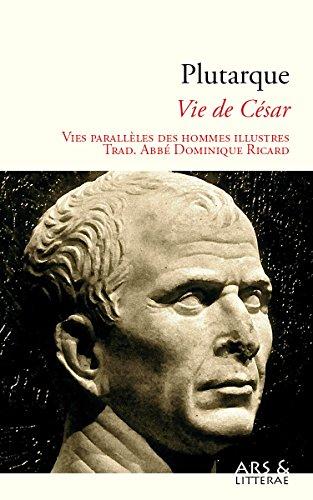 vie-de-csar-vies-parallles-des-hommes-illustres-french-edition