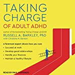 Taking Charge of Adult ADHD | Russell A. Barkley PhD