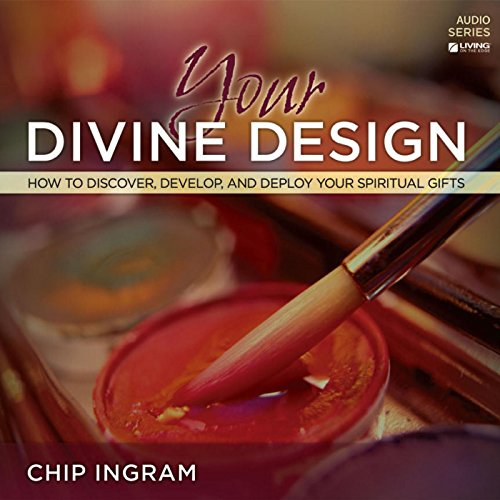 (Your Divine Design - How to Discover, Develop, and Deploy Your Spiritual Gifts)