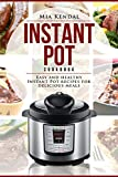 Instant Pot Cookbook.: Easy and Healthy Instant Pot recipes for delicious meals.