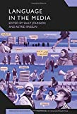 Language in the Media : Representations, Identities, Ideologies, Ensslin, Astrid, 0826495486
