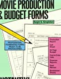 img - for Movie Production and Budget Forms: Instantly! by Ralph S. Singleton (1985-01-25) book / textbook / text book
