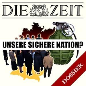 Unsere sichere Nation? (DIE ZEIT) Hörbuch