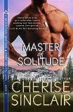 Master of Solitude (Mountain Masters & Dark Haven) (Volume 8)