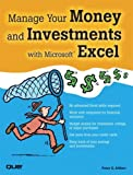 Manage Your Money and Investments with Microsoft Excel by Peter Aitken (2005-07-02)