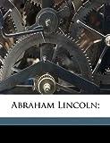 Abraham Lincoln;, Francis Dashwo Tandy, 1149269715