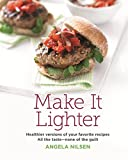 img - for Make It Lighter: Healthier versions of your favorite recipes. All the taste - none of the guilt book / textbook / text book
