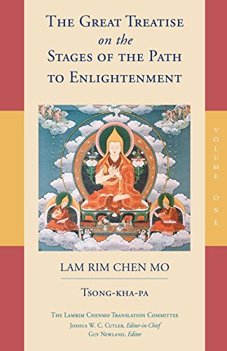 The Great Treatise on the Stages of the Path to Enlightenment (Volume 1) (The Lamrim Chenmo)