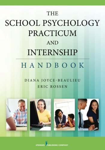 The School Psychology Practicum and Internship Handbook by Diana Joyce-Beaulieu PhD NCSP (2015-08-18)
