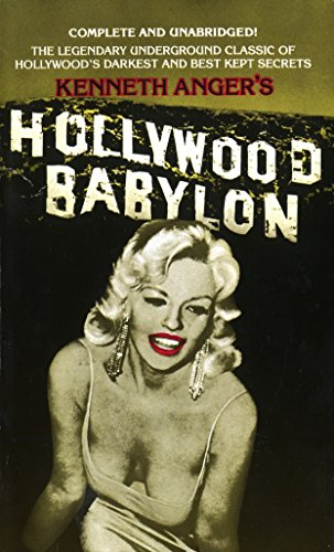 Pdf Arts Hollywood Babylon: The Legendary Underground Classic of Hollywood's Darkest and Best Kept Secrets