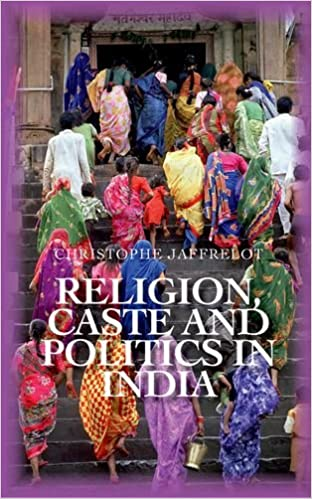 Religion Caste and Politics in India (Comparative Politics and Internatioanl Studies)