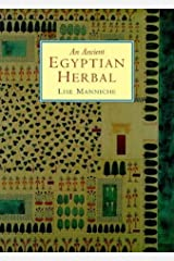 An Ancient Egyptian Herbal by Lise Manniche (2006-12-31) Paperback