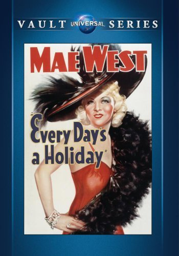 (Every Day's a Holiday by Mae West)