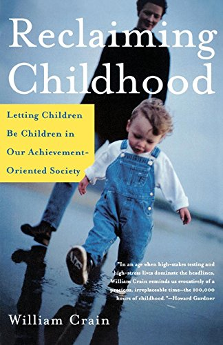 Reclaiming Childhood: Letting Children Be Children in Our Achievement-Oriented Society