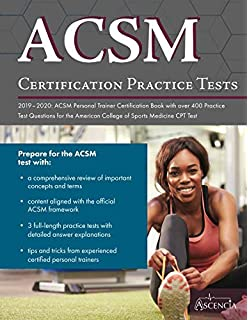 ACSM Certification Practice Tests 2019-2020: ACSM Personal Trainer Certification Book with over 400