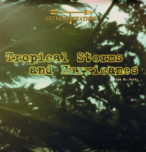 Tropical Storms and Hurricanes (Extreme Weather)