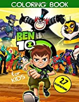 Ben 10 Coloring Book: Great Coloring Book For