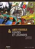 Arts visuels & contes et légendes : Cycles 1, 2, 3 & collège