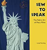 img - for Sew to Speak: The Fabric Art of Mary Milne (Folk Art and Artists Series) by Pershing, Linda (1995) Hardcover book / textbook / text book