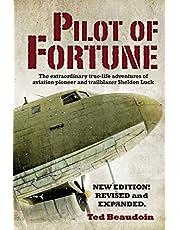 Pilot of Fortune: The extraordinary true-life adventures of aviation pioneer and trailblazer Sheldon Luck
