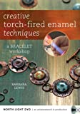 Creative Torch-Fired Enamel Techniques: A Bracelet Workshop