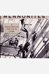 Mennonites an Illustrated History of Their Lives in Canada Hardcover