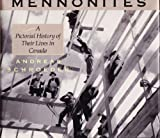 illustrated history of canada - Mennonites an Illustrated History of Their Lives in Canada