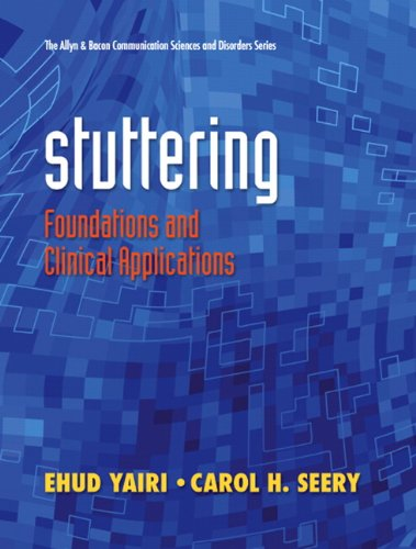 Stuttering: Foundations and Clinical Applications (The...