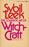 The Complete Art of Witchcraft, Sybil Leek, 0451054008