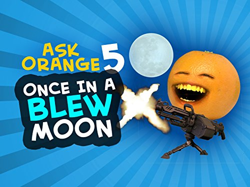 Ask Orange 5: Once in a Blew Moon! (Trending Most)