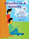 Beautiful As a Butterfly, Arnetha Thomas, 0983597812