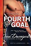 img - for Fourth and Goal: A Seattle Lumberjacks Romance (The Seattle Lumberjacks) (Volume 1) book / textbook / text book