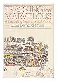 Tracking the Marvelous, John B. Myers, 0394534131