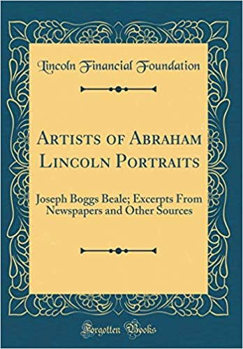 buy artists of abraham lincoln portraits joseph boggs beale