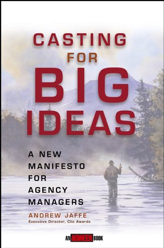 Download Casting for Big Ideas: A New Manifesto for Agency Managers (Adweek Magazine Series) Pdf