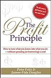 The Profit Principle, Peter Fritz and Jeanne-Vida Douglas, 1742468314