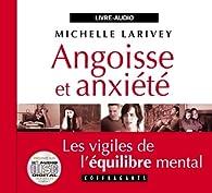Angoisse et Anxiete par Michelle Larivey