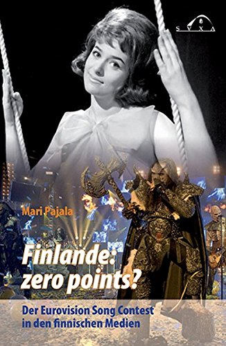 Finlande: zero points?: Der Eurovision Song Contest in den finnischen Medien