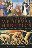 The Great Medieval Heretics, Michael Frassetto, 193334623X
