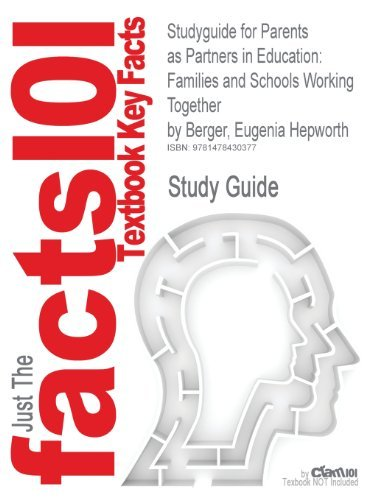 Studyguide for Parents as Partners in Education: Families and Schools Working Together by Berger, Eugenia Hepworth, ISBN 9780137072071 by Cram101 Textbook Reviews (2015-05-29) Paperback