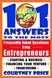img - for 101 + Answers to the Most Frequently Asked Questions from Entrepreneurs book / textbook / text book