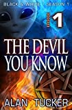 The Devil You Know, Episode 1 (Black & White, Season One)