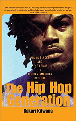 The Hip-Hop Generation: Young Blacks and the Crisis in African ...