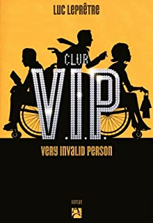 Club VIP : very invalid person, Leprêtre, Luc