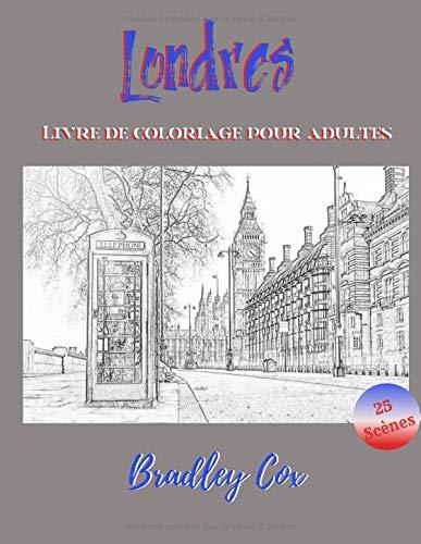 Amazon Londres Livre De Coloriage Pour Adultes Voyager En Coloriant Cox Bradley Great Britain