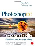 Photoshop CC: Essential Skills, Mark Galer and Philip Andrews, 0415715717