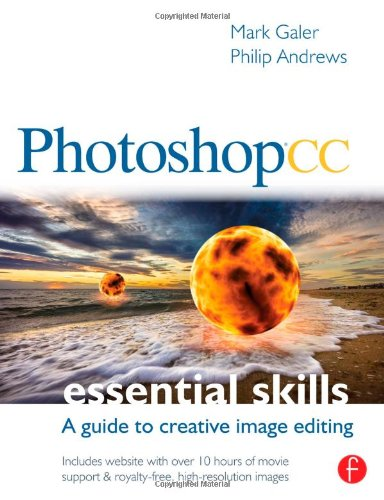Photoshop CC: Essential Skills: A guide to creative image (Essential Skills Software)